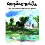 Com palmos medida: terra, trabalho e conflito na literatura brasileira