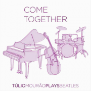 COME TOGETHER - TULIO MOURAO PLAYS BEATLES