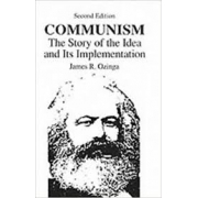 COMMUNISM: THE STORY OF THE IDEA AND ITS IMPLEMENTATION
