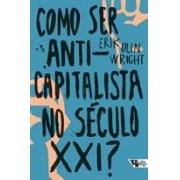 Como ser anti-capitalista no século XXI?