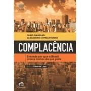 Complacência: entenda por que o Brasil cresce menos do que pode