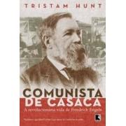Comunista de casaca. A vida revolucionária de Friedrich Engels