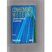 CONHECIMENTO MODERNO: SOBRE ETICA E INTERVENÇAO DO CONHECIMENTO
