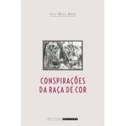 CONSPIRAÇOES DA RAÇA DE COR: ESCRAVIDAO, LIBERDADE E TENSOES RACIAIS EM SANTIAGO DE CUBA (1864-1881)