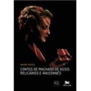 CONTOS DE MACHADO DE ASSIS: RELICARIOS E RAISONNES
