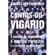 CONTOS-DO-VIGARIO: O ENGANO DE WASHINGTON, A MENTIRA POPULISTA E A ESPERANÇA DA AMERICA LATINA