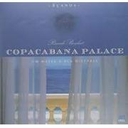 Copacabana Palace: um hotel e sua históra