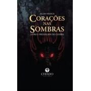 CORAÇÕES NAS SOMBRAS - LIVRO 1: PRESSÁGIOS DE GUERRA