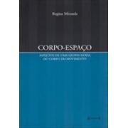 Corpo-espaço: aspectos de uma geofilosofia do corpo em movimento