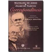 Correspondência. Machado de Assis e Joaquim Nabuco