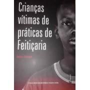CRIANÇAS VITIMAS DE PRATICAS DE FEITIÇARIA