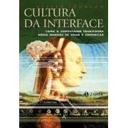 Cultura da interface: como o computador transforma nossa maneira de criar e comunicar