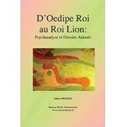 D'Oedipe Roi au Roi Lion: Psychanlyse et Dessins Animés