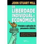 DA LIBERDADE INDIVIDUAL E ECONOMICA: PRINCIPIOS DO PENSAMENTO LIBERAL