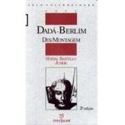 DADA-BERLIM: DES/MONTAGEM