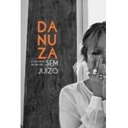 Danuza & a sua visão de mundo sem juízo