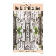 DE LA CIVILISATION: CIVILITE, LEGALITE, PUBLICITE