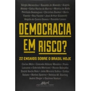 Democracia em risco? 22 ensaios sobre o Brasil hoje