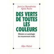 Des Verts de toutes les couleurs. histoire et sociologie du mouvement écolo
