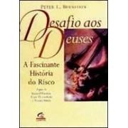 DESAFIO AOS DEUSES: A FASCINANTE HISTORIA DO RISCO