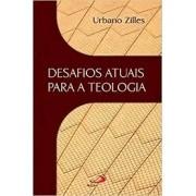 DESAFIOS ATUAIS PARA A TEOLOGIA