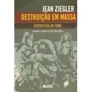Destruição em massa. Geopolítica da fome