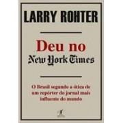 DEU NO NEW YORK TIMES: O BRASIL SEGUNDO A OTICA DE UM REPORTER DO JORNAL MAIS INFLUENTE DO MUNDO