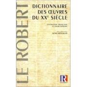 Dictionnaire des oeuvres du XXe siècle: littérature française et francophone