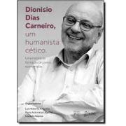 Dionisio Dias Carneiro, um Humanista Cético-Uma História da Formação de Jovens Economistas