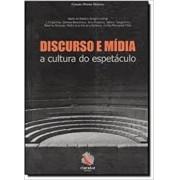 Discurso e Mídia a Cultura do Espetáculo