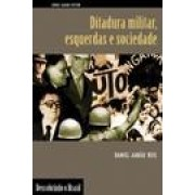 DITADURA MILITAR, ESQUERDAS E SOCIEDADE