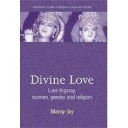 Divine Love: Luce Irigaray, women, gender and religion