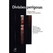 Divisões perigosas. Políticas raciais no Brasil contemporâneo