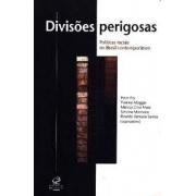 Divisões perigosas: políticas raciais no Brasil contemporâneo