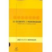 DO OCIDENTE A MODERNIDADE: INTELECTUAIS E MUDANÇA SOCIAL