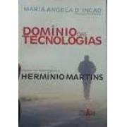 Domínio das tecnologias. Ensaios em homenagem a Hermínio Martins