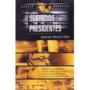 DOSSIE BRASILIA: OS SEGREDOS DOS PRESIDENTES