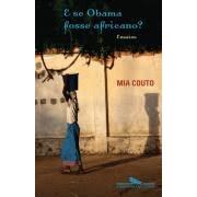 E se Obama fosse africano? Ensaios