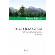 ECOLOGIA GERAL: ESTRUTURA E FUNCIONAMENTO DA BIOSFERA