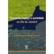Economia, espaço e sociedade no Rio de Janeiro