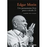 Edgar Morin. Um Pensamento Livre Para Século 21