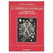 El esperanto controlado. La narrativa de adolfo Bioy Casares