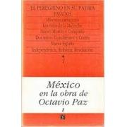 El peregrino en su pátria: México en la obra de Octavio Paz