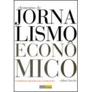 ELEMENTOS DE JORNALISMO ECONOMICO: A SOCIEDADE BEM INFORMADA E UMA SOCIEDADE MELHOR