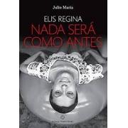 Elis Regina: nada será como antes