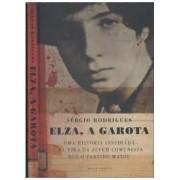 ELZA, A GAROTA: UMA HISTORIA INSPIRADA NA VIDA DA JOVEM COMUNISTA QUE O PARTIDO MATOU