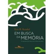 EM BUSCA DA MEMÓRIA; O NASCIMENTO DE UMA NOVA CIÊNCIA DA MENTE