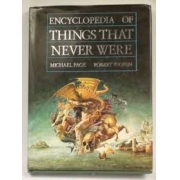 Encyclopaedia of thins that never were: creatures, places,and people