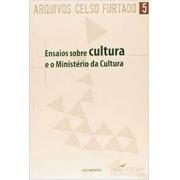 Ensaios sobre cultura e ministério da cultura
