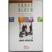 Ernst Bloch filosofia da práxis e utopia concreta